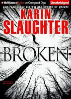Cover image for Broken. bk. 4 [a novel] : Will Trent series
