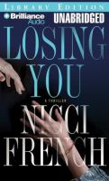 Cover image for Losing you [sound recording CD] : [a thriller]