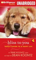Cover image for Bliss to you Trixie's guide to a happy life