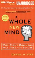 Cover image for A whole new mind why right-brainers will rule the future