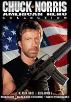 Cover image for Chuck Norris American hero collection [videorecording DVD] : Delta Force ; Delta Force 2 ; Missing in action ; Missing in action 2 the beginning ; Braddock: Missing in action III.