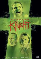 Cover image for Forever Knight : the trilogy. Part 3