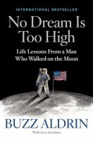 Cover image for No dream is too high : life lessons from a man who walked on the Moon