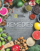 Cover image for Nature's best remedies : top medicinal herbs, spices, and foods for health and well-being
