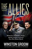 Cover image for The allies : Roosevelt, Churchill, Stalin, and the unlikely alliance that won World War II