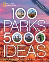Cover image for 100 parks, 5,000 ideas : where to go, when to go, what to see, what to do