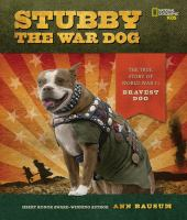 Cover image for Stubby the war dog : the true story of world war I 's bravest dog