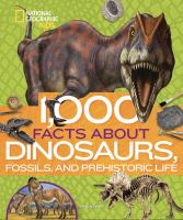 Imagen de portada para 1,000 facts about dinosaurs, fossils, and prehistoric life : National Geographic kids