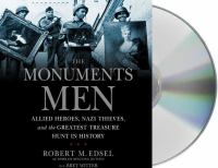 Cover image for The monuments men Allied heros, Nazi thieves, and the greatest treasure hunt in history