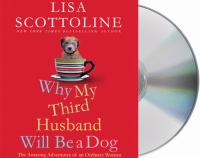 Cover image for Why my third husband will be a dog [the amazing adventures of an ordinary woman]