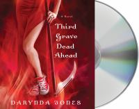 Cover image for Third grave dead ahead. bk. 3 Charley Davidson series