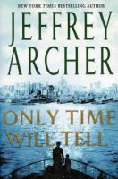 Cover image for Only time will tell a novel