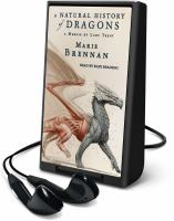 Cover image for A natural history of dragons. bk. 1 [Playaway] : Memoir by Lady Trent series