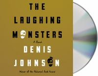 Cover image for The laughing monsters a novel