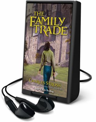 Cover image for The family trade. bk. 1 [Playaway] : Merchant princes series