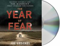 Cover image for The year of fear [sound recording CD] : Machine Gun Kelly and the manhunt that changed the nation