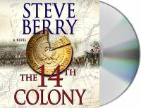 Cover image for The 14th colony. bk. 11 [sound recording CD] : a novel : Cotton Malone series