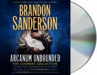 Cover image for Arcanum unbounded. bk. 3 [sound recording CD] : the Cosmere collection