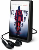 Cover image for Collecting the dead [Playaway] : a novel