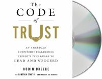 Cover image for The code of trust [sound recording CD] : an American counterintelligence expert's five rules to lead and succeed