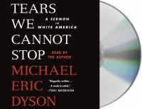 Cover image for Tears we cannot stop [sound recording CD] : a sermon to white America