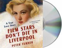 Imagen de portada para Film stars don't die in Liverpool [sound recording CD] : a true love story