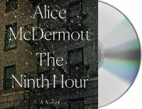 Cover image for The ninth hour [sound recording CD] : a novel