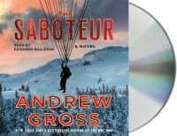 Cover image for The saboteur [sound recording CD] : a novel