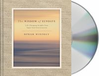 Cover image for The wisdom of Sundays [sound recording CD] : life-changing insights from super soul conversations