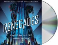 Cover image for Renegades. bk. 1 [sound recording CD] : Renegades trilogy series