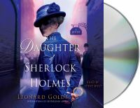 Cover image for The daughter of Sherlock Holmes. bk. 1 [sound recording CD] : Daughter of Sherlock Holmes series