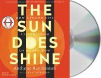 Cover image for The sun does shine [sound recording CD] : how I found life and freedom on death row