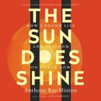Cover image for The sun does shine How I Found Life and Freedom on Death Row (Oprah's Book Club Summer 2018 Selection).