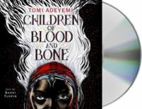 Cover image for Children of blood and bone. bk. 1 [sound recording CD] : Legacy of Orisha series