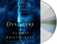 Cover image for The dysasters. bk. 1 [sound recording CD] : Dysasters series