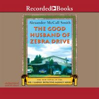 Cover image for The good husband of Zebra Drive. bk. 8 No. 1 Ladies' Detective Agency series