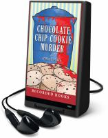 Cover image for Chocolate chip cookie murder. bk. 1 Hannah Swenson mystery series