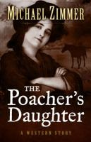 Cover image for The poacher's daughter