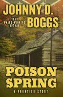 Imagen de portada para Poison Spring : a Frontier Story