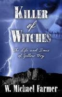 Cover image for Killer of witches. bk. 1 : Life and times of Yellow Boy, Mescalero Apache series