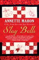 Cover image for Slay bells. bk. 4 : St. Rose quilting bee mystery series