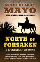 Cover image for North of forsaken [large print] : a Roamer Western