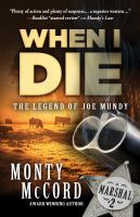 Cover image for When I die. bk. 2 : Legend of Joe Mundy series