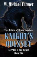 Cover image for Knights odyssey, the return of Henry Fountain. bk. 2 : Legends of the desert series
