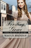 Cover image for Trusting Grace. bk. 3 [large print] : Virtues and vices of the old West series