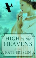 Cover image for High as the heavens [large print]