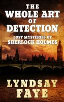 Cover image for The whole art of detection [large print] : lost mysteries of Sherlock Holmes