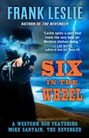 Cover image for Six in the wheel : a western duo featuring Mike Sartain, the revenger