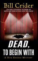 Cover image for Dead, to begin with. bk. 24 [large print] : Sheriff Dan Rhodes mystery series
