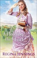 Cover image for Holding the fort. bk. 1 [large print] : Fort Reno series